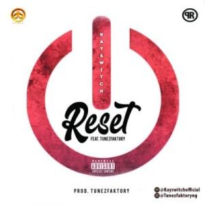 "Kayswitch - ""Reset"" ft. TunezFaktory"